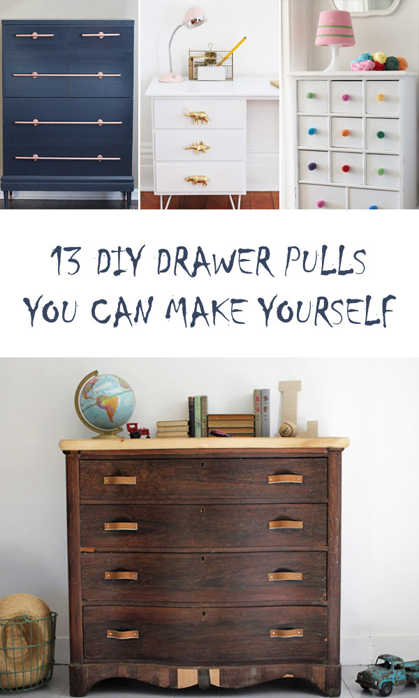 13 Gorgeous DIY Drawer Pulls You Can Make Yourself