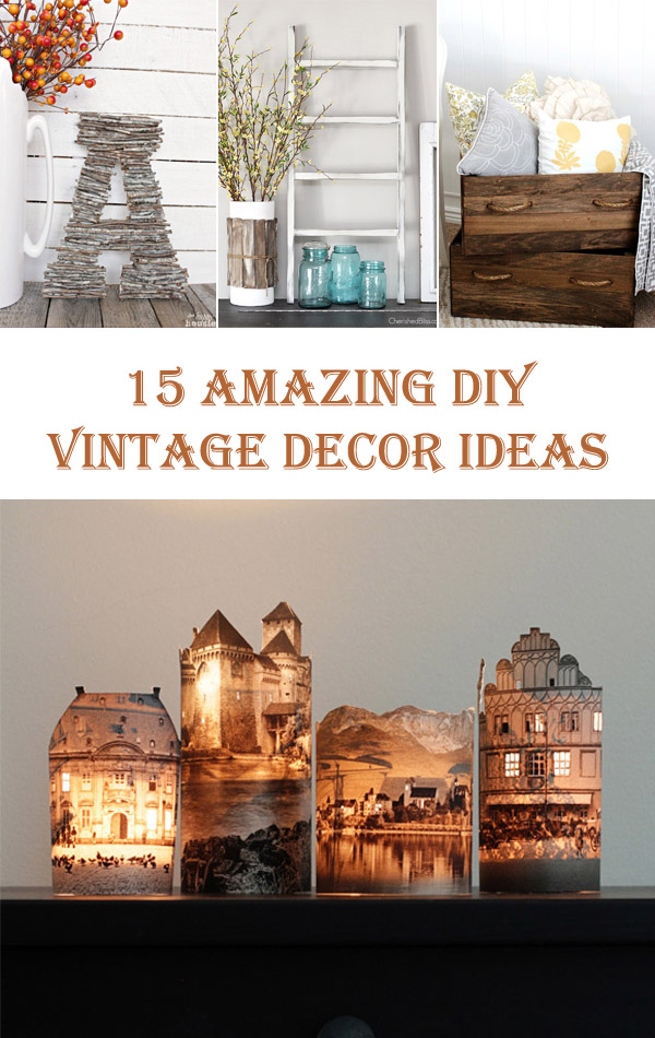15 Amazing DIY Vintage Decor Ideas15 Amazing DIY Vintage Decor Ideas   Cool DIYs. Diy Vintage Home Decor. Home Design Ideas